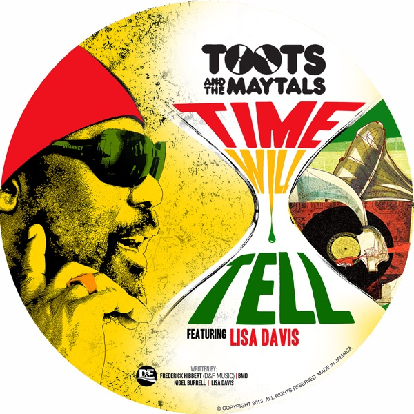 Toots & The Maytals - Time Will Tell (feat. Lisa Davis & Hastyle)