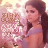 A Year Without Rain (Deluxe Video Version), Selena Gomez & The Scene