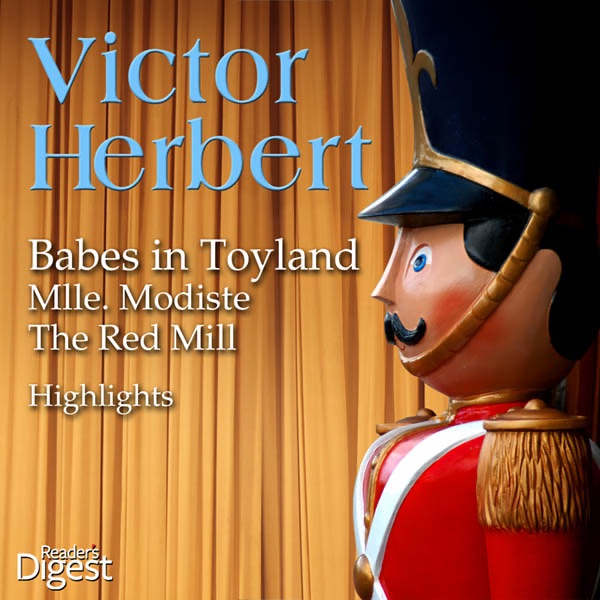 Babes in Toyland (1903) (Opera) composed by Victor Herbert