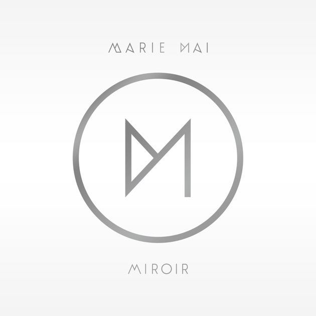 Miroir par marie mai sur apple music for Marie mai miroir download