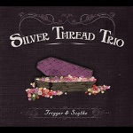 Silver Thread Trio - River's Run Dry