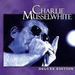 Charlie Musselwhite - When It Rains It Pours