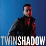 Twin Shadow - Patient
