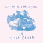 Chain & The Gang - Certain Kinds of Trash