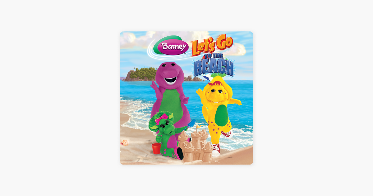 ‎Barney: Let's Go to the Beach by Barney