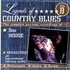 Legends of Country Blues (Disk B), Son House