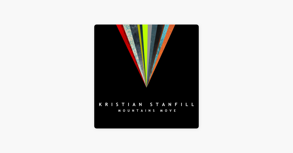 Mountains Move By Kristian Stanfill On Apple Music