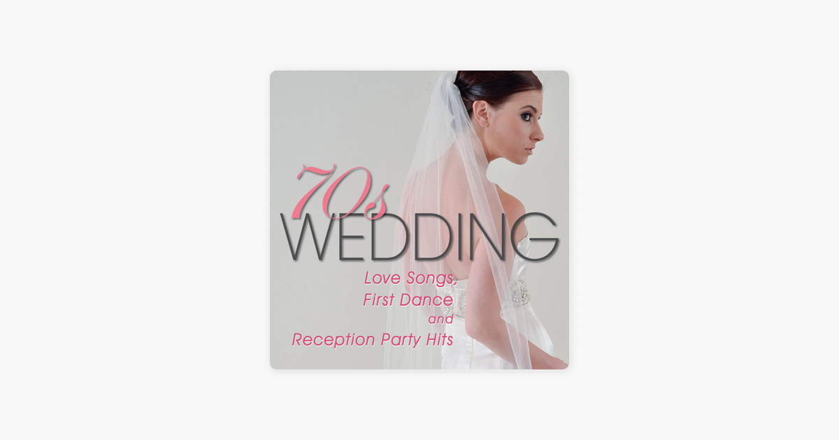 70s Wedding Love Songs First Dance And Reception Party Hits By Pmc