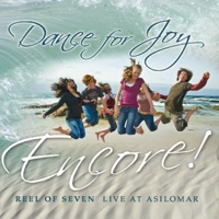 Dance for Joy Encore! (Live at Asilomar) by Reel of Seven on Apple Music