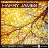 September Song, Harry James