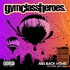 Ass Back Home (feat. Neon Hitch) - EP, Gym Class Heroes