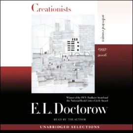 Creationists: Selected Essays 1993-2006 (Unabridged) - E.L. Doctorow mp3 listen download
