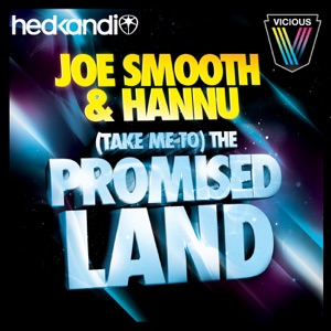 Joe Smooth & Hannu - (Take Me To) The Promised Land 2010