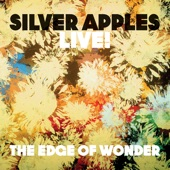Silver Apples - The Edge of Wonder (Live)