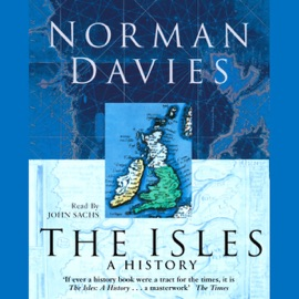 The Isles: A History - Norman Davies mp3 listen download
