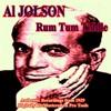 Rum Tum Tiddle, Al Jolson