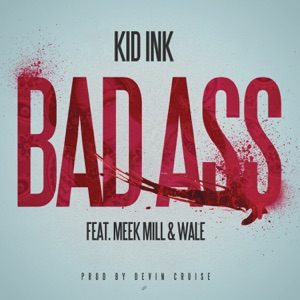 Bad Ass (feat. Meek Mill & Wale) - Single Mp3 Download