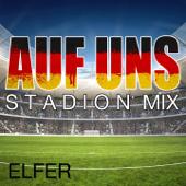 Auf uns (Stadion Mix)