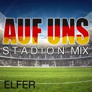 Auf uns (Stadion Mix) - Elfér - Elfér