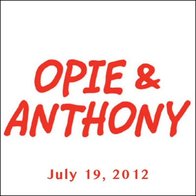 Opie & Anthony, Andrew Dice Clay and Jim Florentine, July 19, 2012