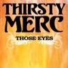 Those Eyes - EP, Thirsty Merc