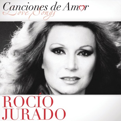 Canciones de Amor - Rocío Jurado