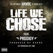 Life We Chose (feat. Prodigy) [Mobb Deep Remix] - Single