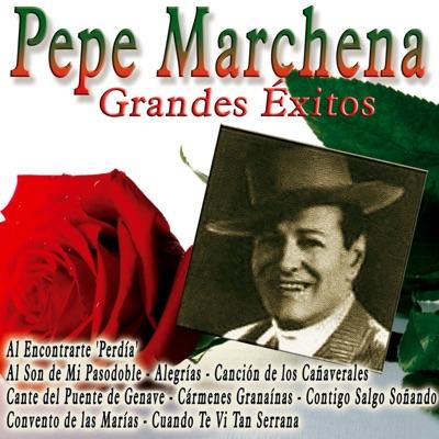 Pepe Marchena. Grandes Éxitos - Pepe Marchena