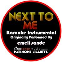 Karaoke All Hits - Next to Me (Originally Performed By Emeli Sande) [Instrumental Version] - Single