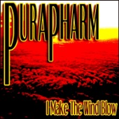 Purapharm - I Make the Wind Blow