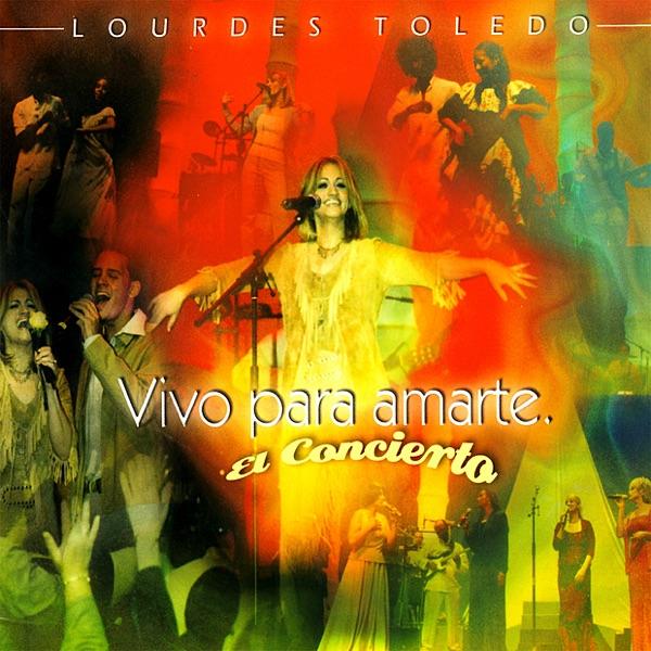 Lourdes Toledo - Vivo Para Amarte