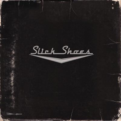 Slick Shoes - Slick Shoes