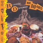 Ronnie Dawson - Good At Being Bad