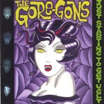 The Gore-gons - The Creeper