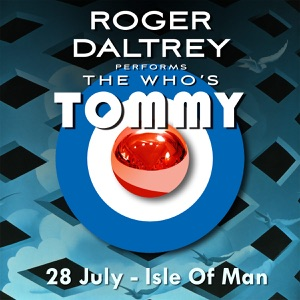 Roger Daltrey Performs the Who's Tommy - 28 July 2011 Isle of Man, UK Mp3 Download