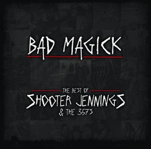 Bad Magick - The Best of Shooter Jennings & the .357's Mp3 Download