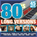 Various Artists - 80's Long Versions