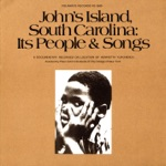 John's Island, South Carolina: Its People and Songs