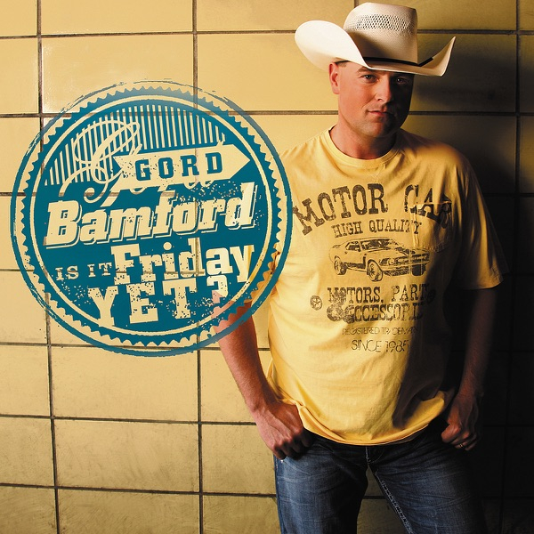 Gord Bamford - Farm Girl Strong