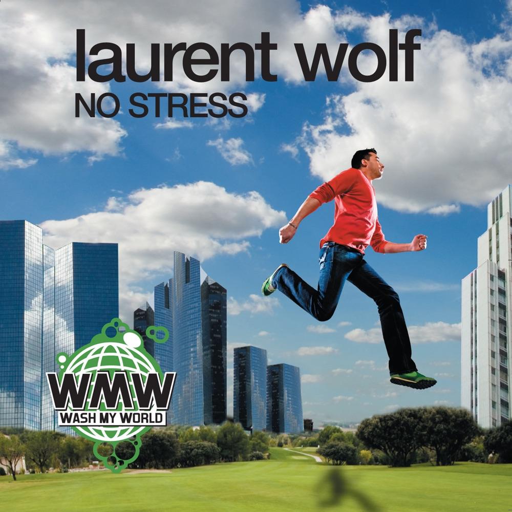 Laurent Wolf No Stress (Club Mix)