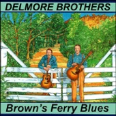 The Delmore Brothers - Brown's Ferry Blues