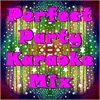 Perfect Party Karaoke Mix