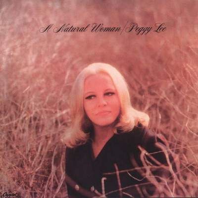 A Natural Woman (Remastered) - Peggy Lee
