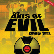 The Axis of Evil Comedy Tour - The Axis Of Evil - The Axis Of Evil
