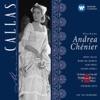 Giordano: Andrea Chénier, Maria Callas