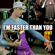 I'm Faster Than You - Ifht