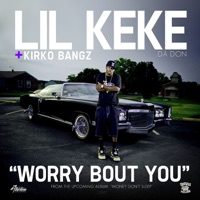 Worry Bout You - Single (feat. Kirko Bangz) - Single Mp3 Download