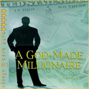 A God-Made Millionaire: Personal and Business Finance God's Way  (Unabridged) - Steve Main audiobook, mp3