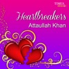 Heartbreakers Attaullah Khan