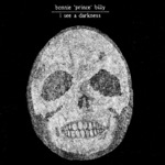 """Bonnie """"Prince"""" Billy - Another Day Full of Dread"""